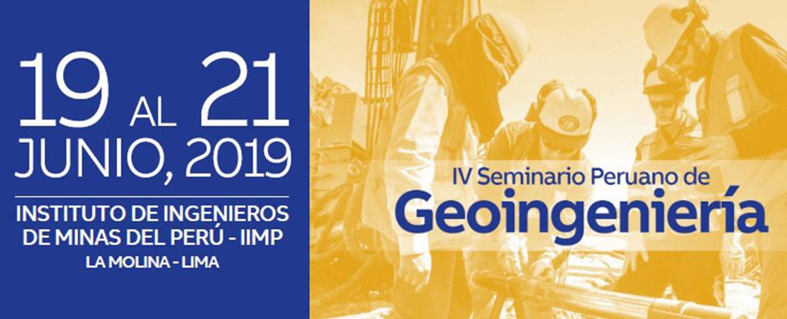 IV SEMINARIO PERUANO DE GEOINGENIERIA 19 – 21 Junio 2019