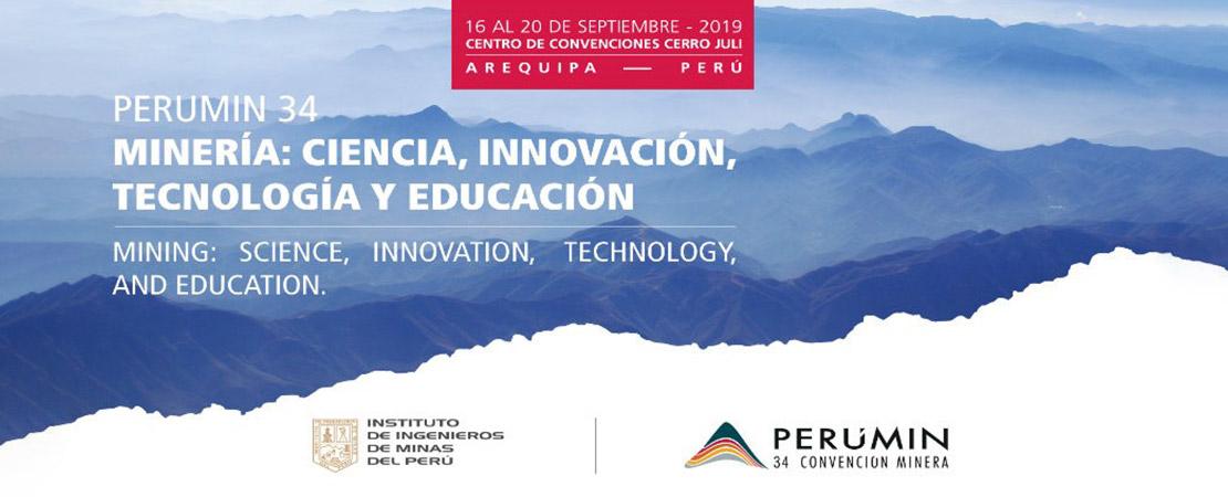PERUMIN 34 CONVENCIÓN MINERA 16 – 20 Setiembre 2019